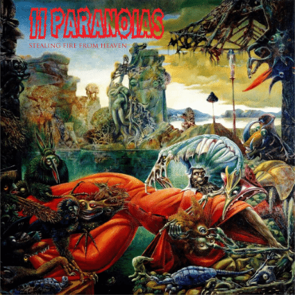 11Paranoias - Stealing Fire From Heaven