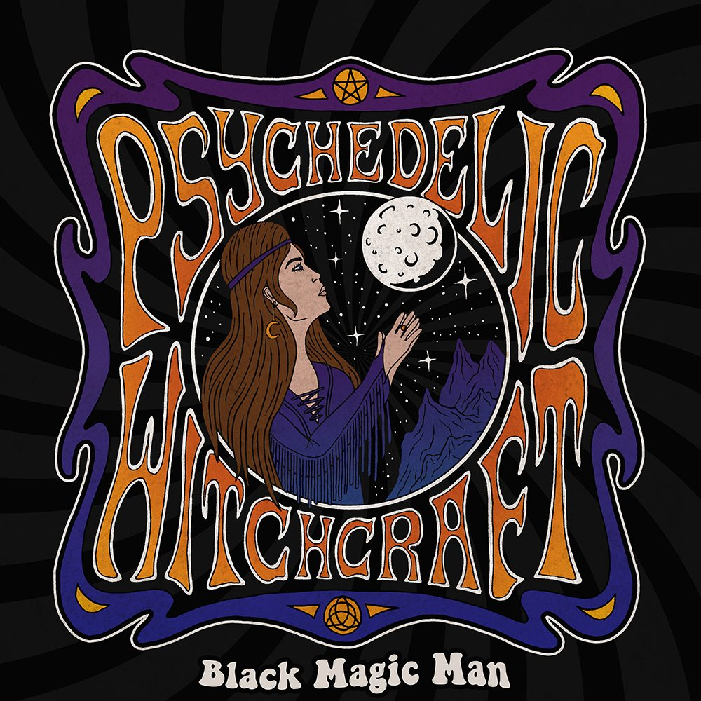 Psychedelic Witchcraft – Black Magic Man | Echoes And Dust