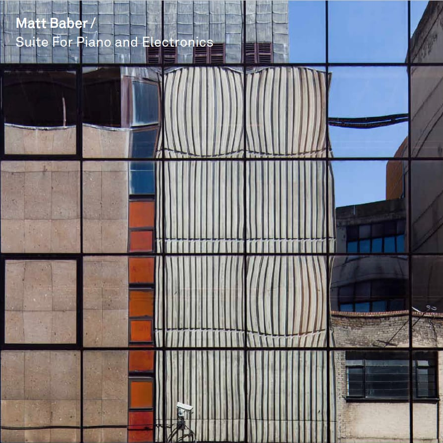 Matt Baber – Suite For Piano and Electronics | Echoes And Dust